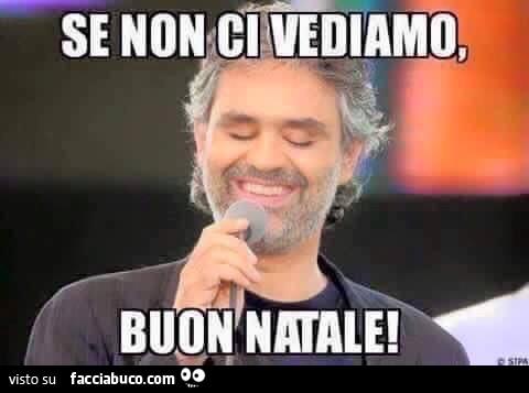 Andrea Bocelli Se Non Ci Vediamo Buon Natale Facciabuco Com