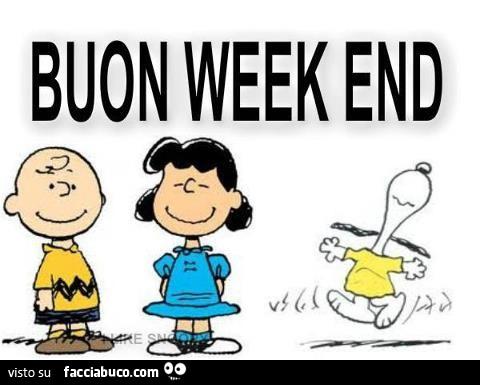 Buon Week End Da Linus Lucy E Snoopy Facciabuco Com