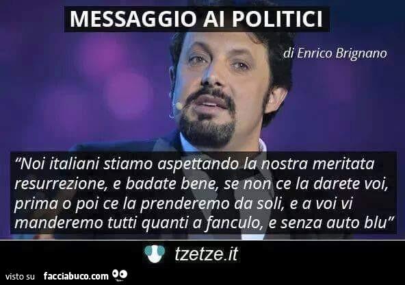 Messaggio ai politici di enrico brignano noi italiani for Gruppi politici italiani