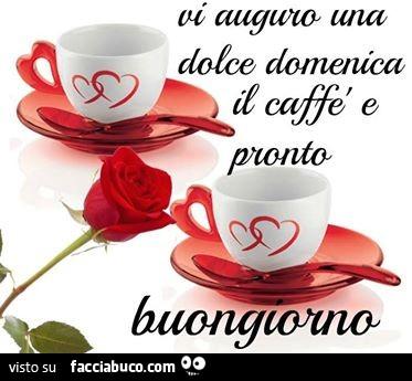 domenica 18 settembre Qbfqh9799l-vi-auguro-una-dolce-domenica-il-caffe-e-pronto-buongiorno_b