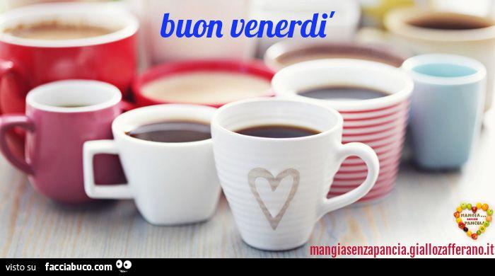 Buongiorno caff per tutti buongiorno caffe buongiorno t for Immagini divertenti buongiorno venerdi